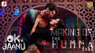 Download Making of The Humma Song – OK Jaanu | Shraddha Kapoor | Aditya Roy Kapur Video