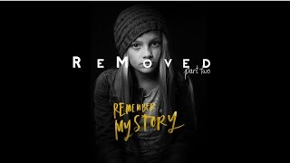 Download Remember My Story - ReMoved Part 2 Video