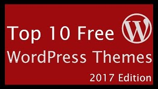 Download Top 10 Best WordPress Themes 2017 📱 Free & Responsive WordPress Themes Reviewed Video
