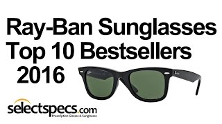 Download Top 10 Ray-Ban Sunglasses Bestsellers 2016 - With Selectspecs Video