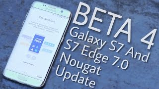Download Galaxy S7 and S7 Edge 7.0 Nougat Beta 4 Review Video