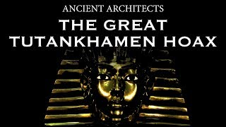 Download The Great Tutankhamen Hoax - Was the Tomb of King Tut Faked? | Ancient Architects Video