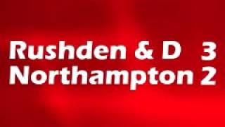 Download Rushden & Diamonds 3-2 Northampton Town Video