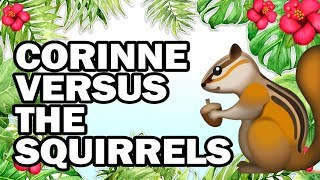 Download 🐿 Hanging with My Squirrel Friends, Corinne VS Gardening Video