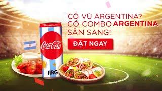 Download ĐẶT NGAY COCA-COLA VÀ MÓN NGON, MỪNG ARGENTINA RA SÂN Video