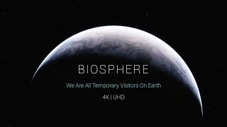 Download 4K | Biosphere Full - Director's Extended Cut Video