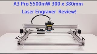 Download A3 Pro 5500mW 300 x 380mm DIY Laser Engraver Build,Test and Review! Video