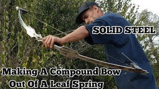 Download Making A Bow Out Of A Leaf Spring - Solid Metal Compound Bow Video