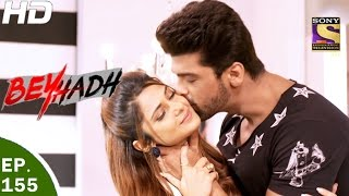 Download Beyhadh - बेहद - Ep 155 - 15th May, 2017 Video