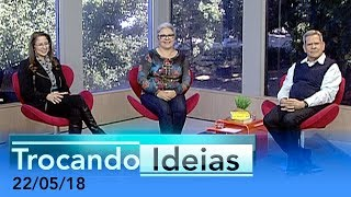 Download Trocando Ideias - 22/05/18 Video