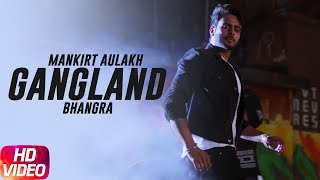 Download Bhangra | Gangland | Mankirt Aulakh Feat Deep Kahlon | Latest Punjabi Song 2017 | Speed Records Video