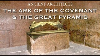 Download The Ark of the Covenant & The Great Pyramid of Egypt | Ancient Architects Video