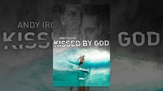 Download Andy Irons: Kissed by God Video