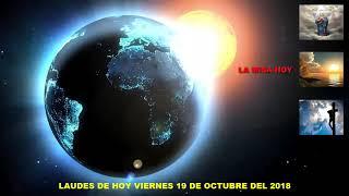 Download LAUDES DEL DIA DE HOY VIERNES 19 DE OCTUBRE DEL 2018 Video
