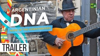 Download Argentinian DNA: Music of the Downtrodden. Seeking comfort in Cumbian rhythms (Trailer) Video