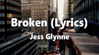 Download Jess Glynne - Broken (Lyrics) Video
