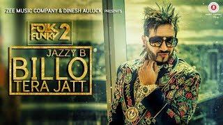 Download Billo Tera Jatt - Official Music Video | Jazzy B | Sukshinder Shinda Video