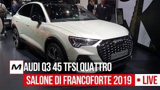 Download Audi Q3 Sportback 45 TSFI Quattro, in video dal Salone di Francoforte 2019 Video