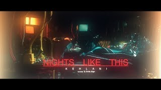 Download Kehlani - Nights Like This (feat. Ty Dolla $ign) Video