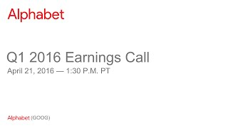 Download Alphabet Q1 2016 Earnings Call Video