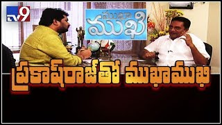 Download Mukha Mukhi with Actor Prakash Raj - TV9 Video