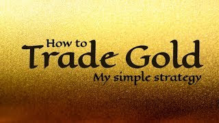 Download How to Trade Gold Effectively - Simple Gold Trading Strategy (XAUUSD) Video