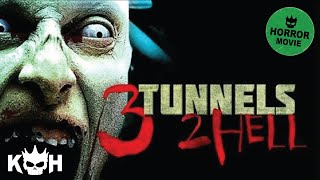 Download 3 Tunnels 2 Hell | Full Horror Movie Video