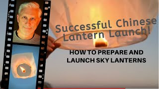 Download How I Prepare and Launch Sky Lanterns Video
