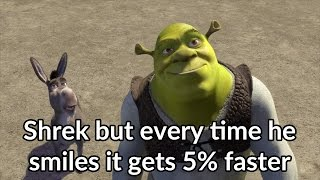 Download Shrek but every time he smiles it gets 5% faster Video