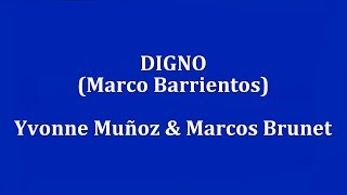 Download DIGNO - Marcos Barrientos feat Yvonne Muñoz & Marcos Brunet Video