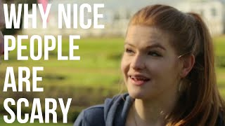 Download Why Nice People Are Scary Video