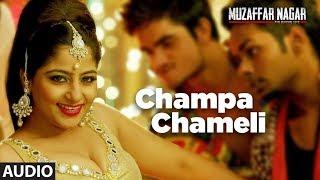 Download Champa Chameli Full Audio Song | Muzaffarnagar - The Burning Love Video
