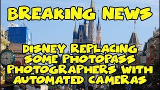 Download Breaking Disney News- WDW Replacing Some Photopass Photographers with Automated Camera Locations Video