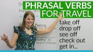 Download Phrasal Verbs for TRAVEL: ″drop off″, ″get in″, ″check out″... Video