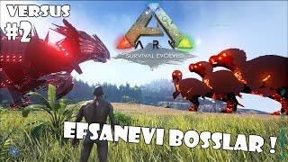 Download Efsanevi Bosslar !   ARK: Survival Evolved Versus #2 [Türkçe] Video