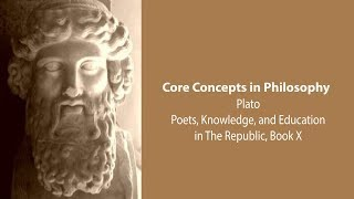 Download Plato on Poets, Knowledge, and Education (Republic bk. 10) - Philosophy Core Concepts Video