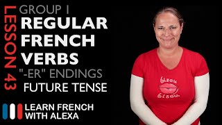 Download Group 1 Regular French Verbs ending in ″ER″ (Future Tense) Video
