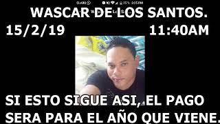 Download WASCAR DE LO SANTOS, DICE SI ESTO SIGUE ASI EL PAGO SERA PARA EL AÑO QUE VIENE! Video
