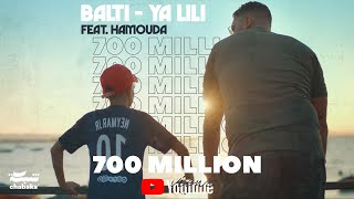 Download Balti - Ya Lili feat. Hamouda Video