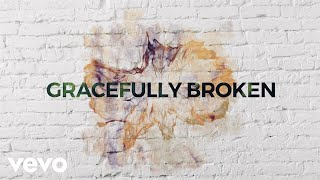 Download Matt Redman - Gracefully Broken ft. Tasha Cobbs Leonard Video