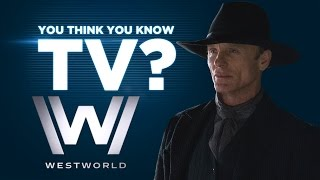 Download Westworld - You Think You Know TV? Video