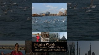 Download Bridging Worlds: One Thousand and One Nights - Indian dreams under Arabian skies Video