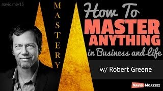Download Robert Greene on How to Achieve Mastery In Anything with Navid Moazzez Video