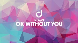 Download Klaas - Ok Without You Video