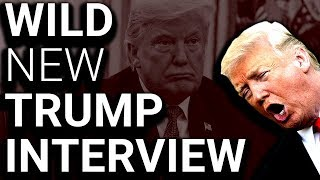 Download Newest Unhinged Trump Interview is a True House of Horrors Video