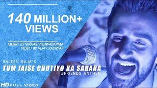 Download Tum Jaise Chutiyo Ka Sahara Hai Dosto   Official   Rajeev Raja   Yaro Ne Mere Vaste   FRIENDS ANTHEM Video