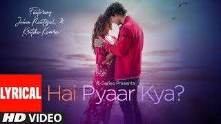 Download Lyrical: Hai Pyaar Kya? | Jubin Nautiyal, Kritika Kamra | Rocky - Jubin | T-Series Video