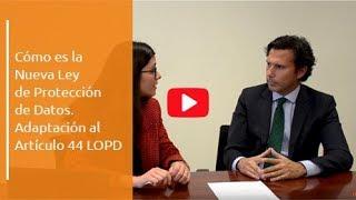 Download GPRD | Cómo es la Nueva Ley de Protección de Datos 25 MAYO | Adaptación al Artículo 44 LOPD Video