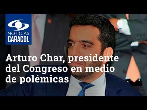 Arturo Char, elegido como presidente del Congreso en medio de polémicas