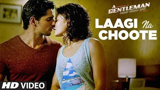 Download Laagi Na Choote Song | A Gentleman-Sundar, Susheel, Risky |Sidharth | Jacqueline | Arijit | Raj & DK Video